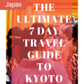 The Ultimate 7 Day Travel Guide to Kyoto, Japan - Flipflops in the Sun