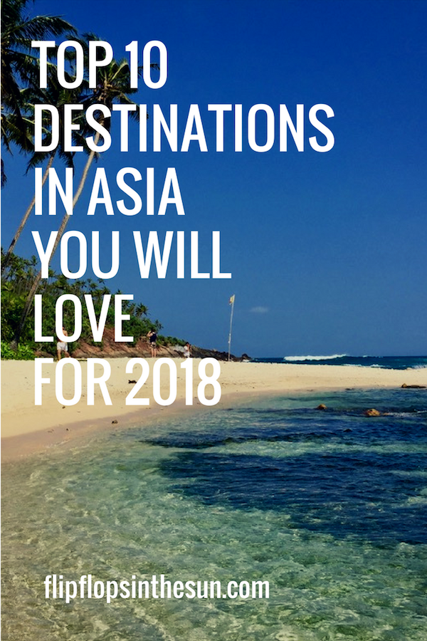 Top 10 Destinations in Asia you will Love for 2018 - Flipflops in the Sun
